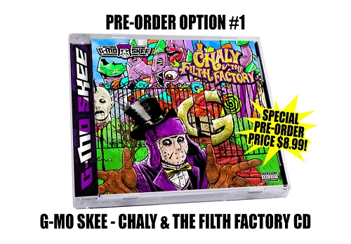 G-Mo Skee Chaly & The Filth Factory CD Pre Order