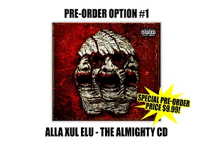 "Alla Xul Elu ""The Almighty"" CD Pre Order"