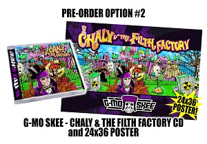 G-Mo Skee Chaly & The Filth Factory CD and 24x36 Poster Pre Order Bundle #2